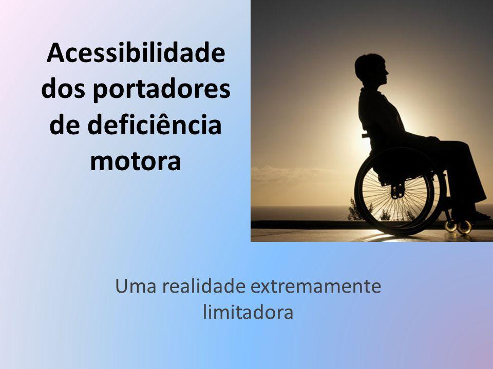 Acessibilidade dos portadores de deficiência motora