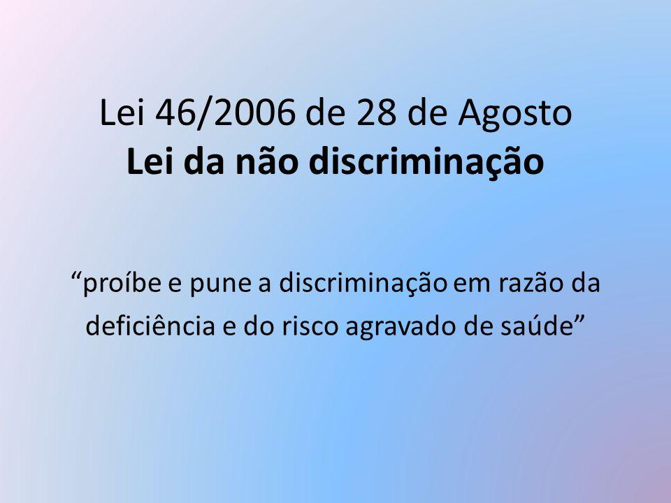 Lei 46/2006 de 28 de Agosto Lei da não discriminação