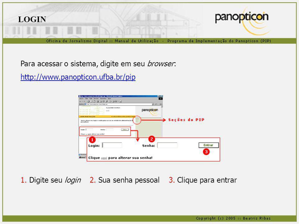 LOGIN Para acessar o sistema, digite em seu browser: