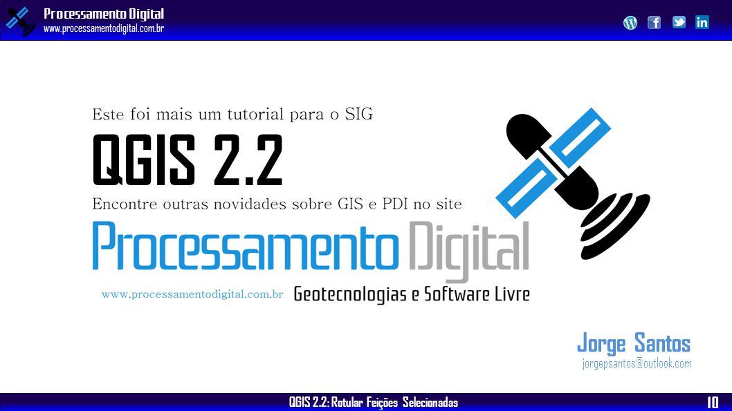 QGIS 2.2 Jorge Santos jorgepsantos@outlook.com