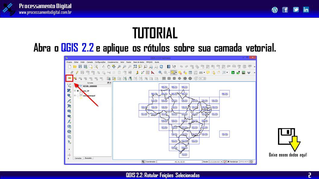Abra o QGIS 2.2 e aplique os rótulos sobre sua camada vetorial.