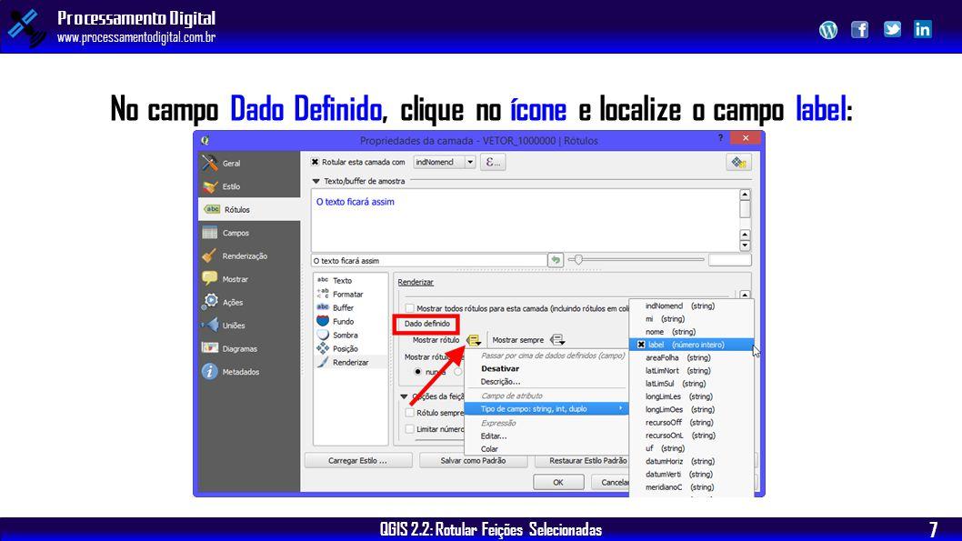 No campo Dado Definido, clique no ícone e localize o campo label: