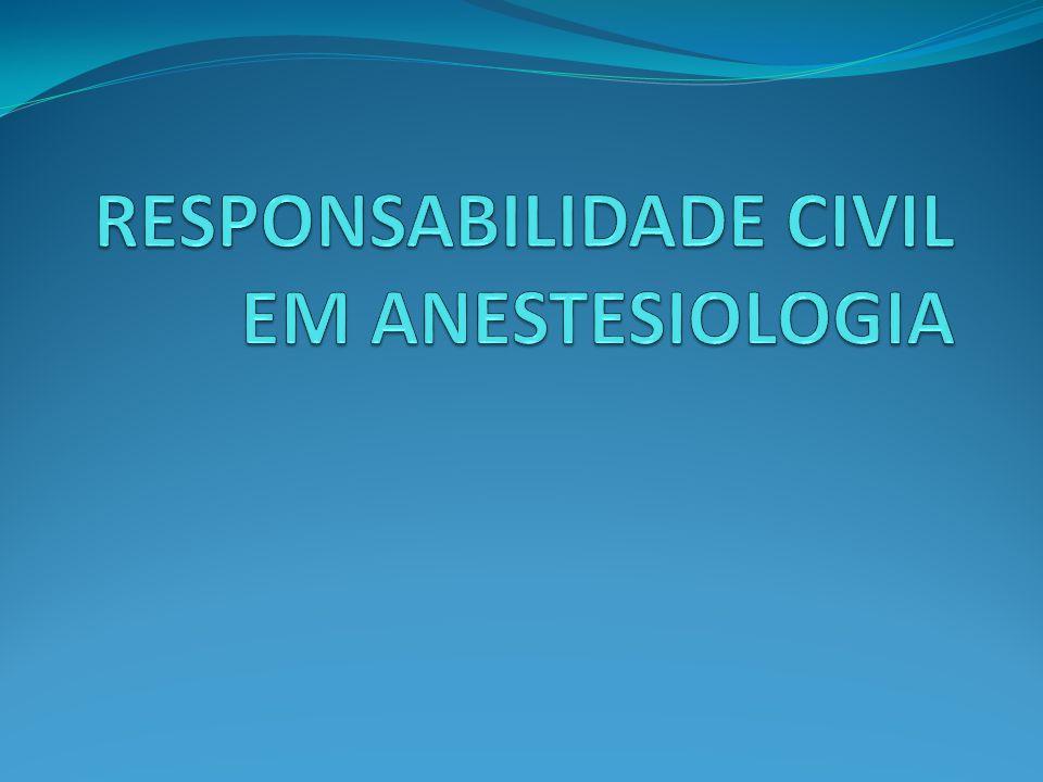 RESPONSABILIDADE CIVIL EM ANESTESIOLOGIA