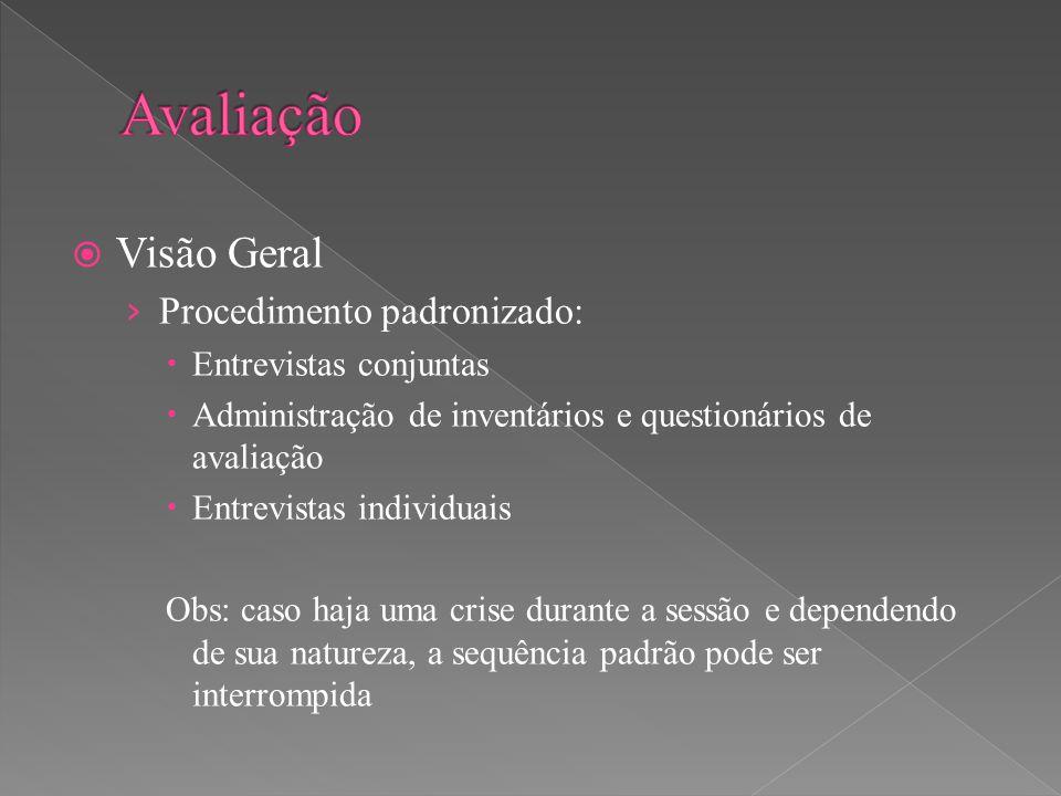 Avaliação Visão Geral Procedimento padronizado: Entrevistas conjuntas