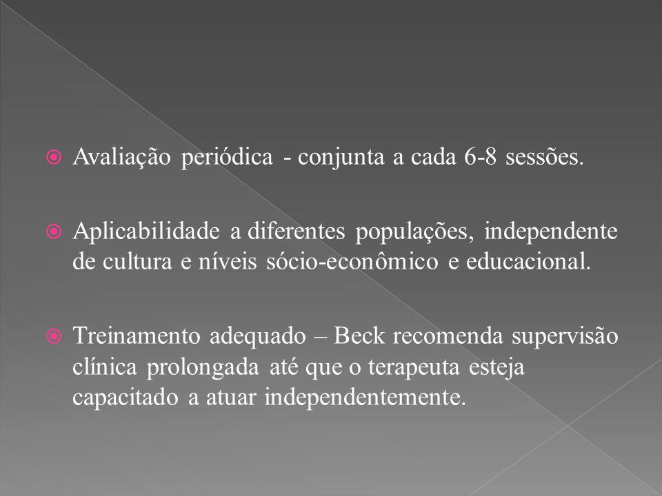 Avaliação periódica - conjunta a cada 6-8 sessões.