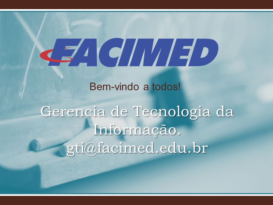 Gerencia de Tecnologia da Informação. gti@facimed.edu.br