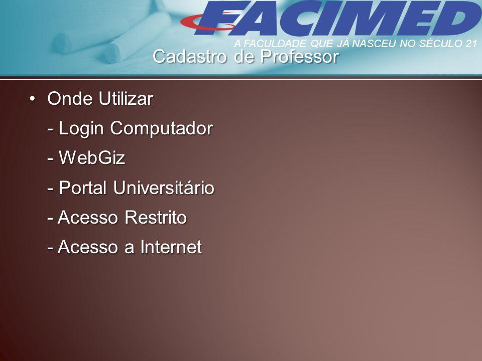 - Portal Universitário - Acesso Restrito - Acesso a Internet