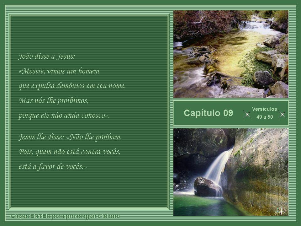 Capítulo 09 João disse a Jesus: «Mestre, vimos um homem