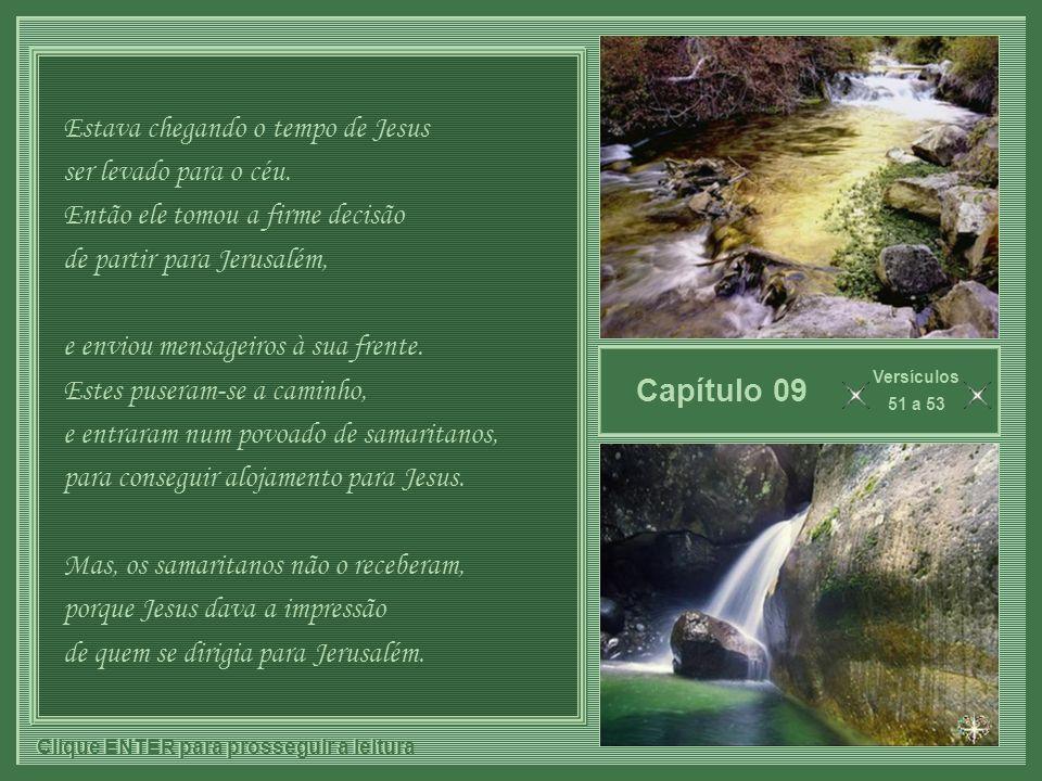 Capítulo 09 Estava chegando o tempo de Jesus ser levado para o céu.
