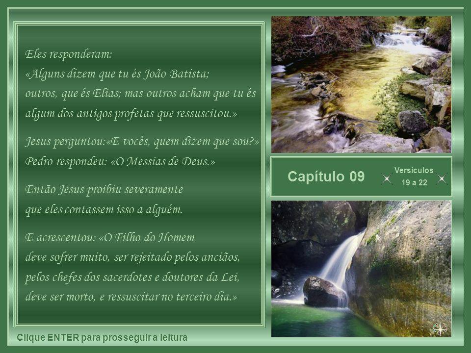 Capítulo 09 Eles responderam: «Alguns dizem que tu és João Batista;