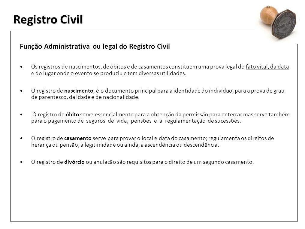 Registro Civil Função Administrativa ou legal do Registro Civil