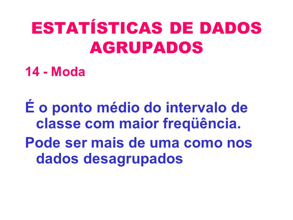 ESTATÍSTICAS DE DADOS AGRUPADOS