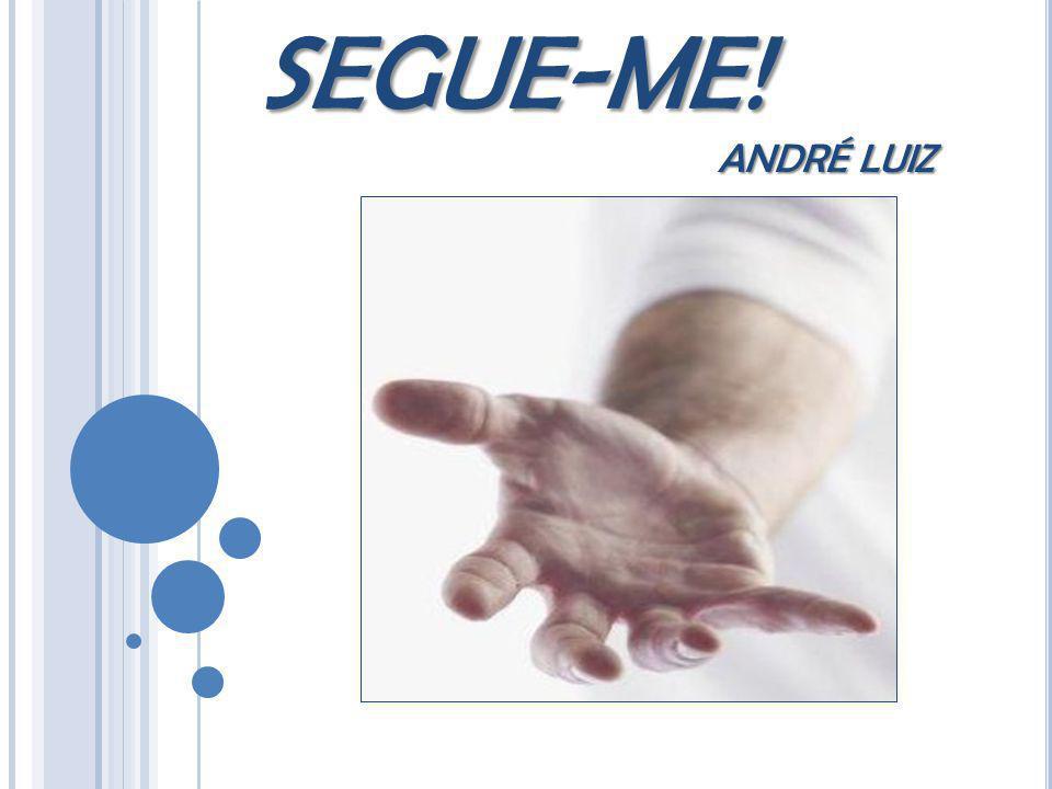 SEGUE-ME! ANDRÉ LUIZ