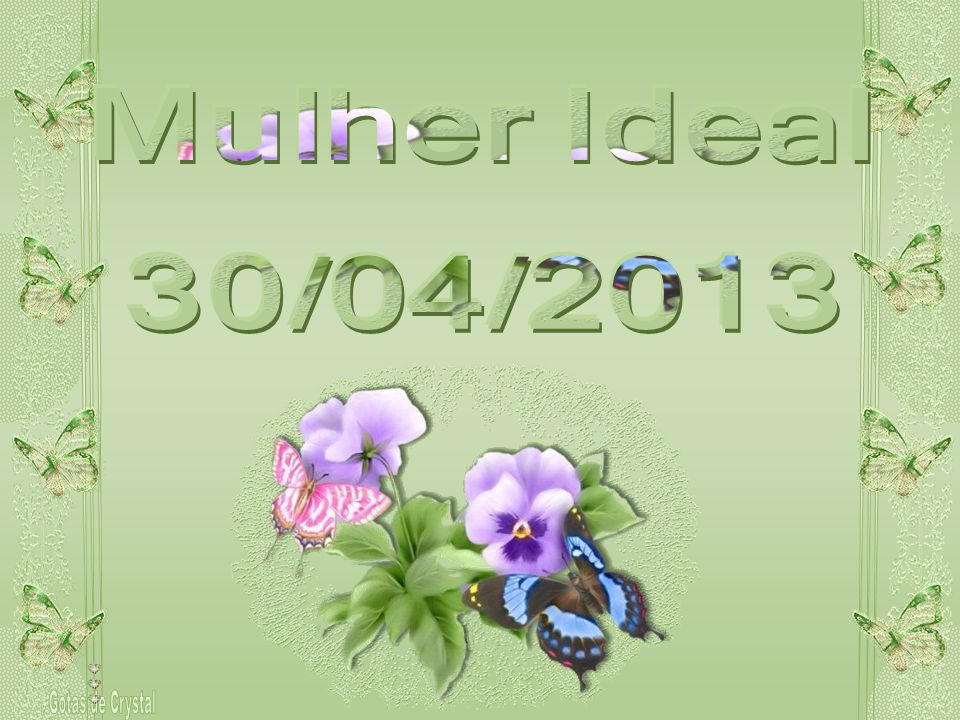 Mulher Ideal 30/04/2013 Gotas de Crystal