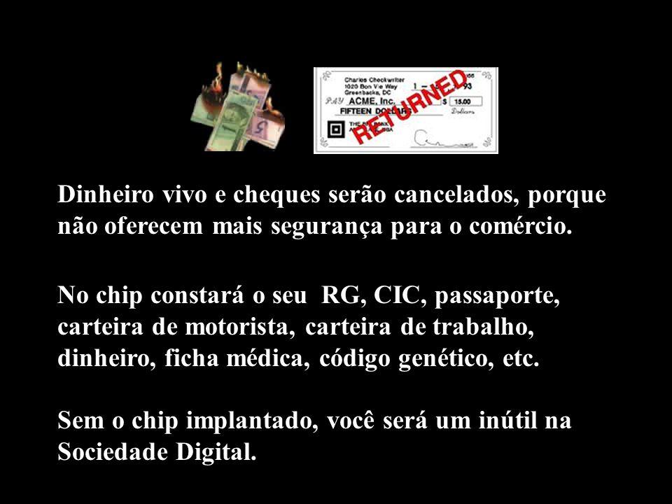Sem o chip implantado, você será um inútil na Sociedade Digital.