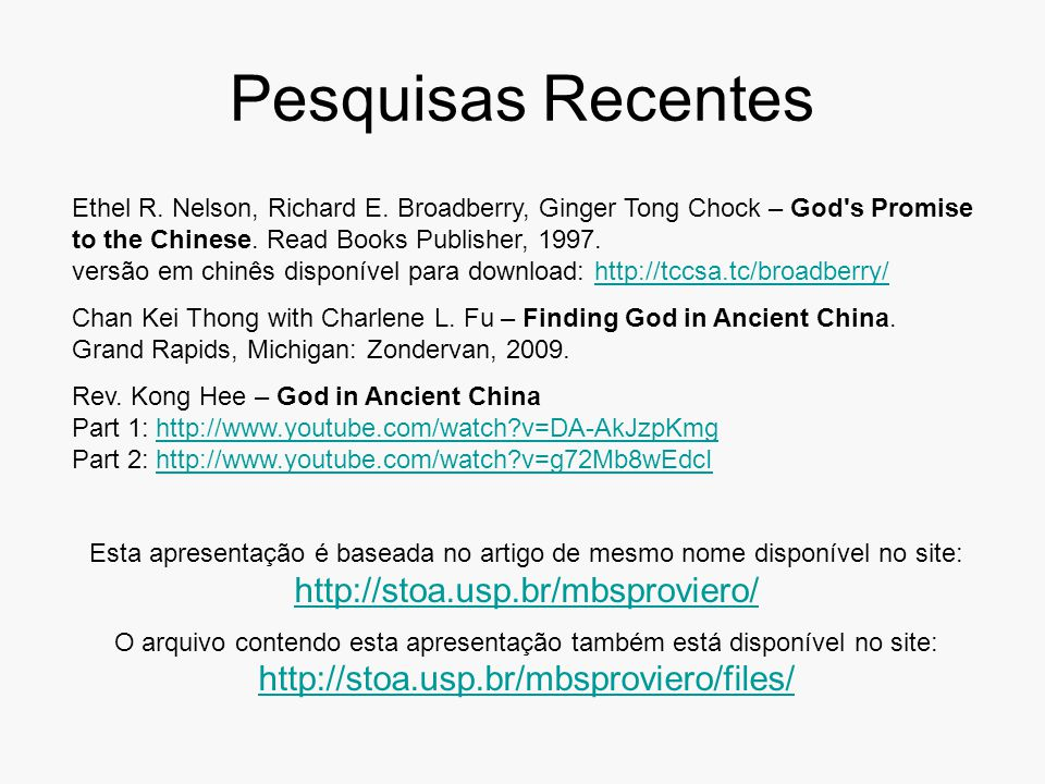 Pesquisas Recentes Ethel R. Nelson, Richard E. Broadberry, Ginger Tong Chock – God s Promise to the Chinese. Read Books Publisher, 1997.