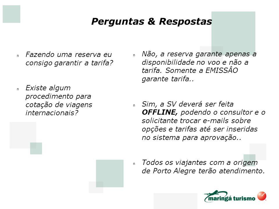 Perguntas & Respostas Fazendo uma reserva eu consigo garantir a tarifa Existe algum procedimento para cotação de viagens internacionais