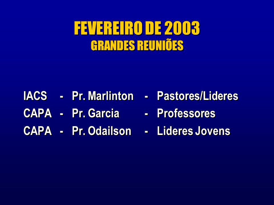 FEVEREIRO DE 2003 GRANDES REUNIÕES