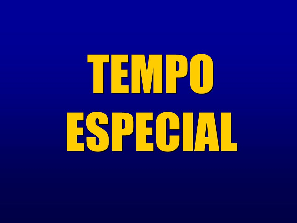 TEMPO ESPECIAL