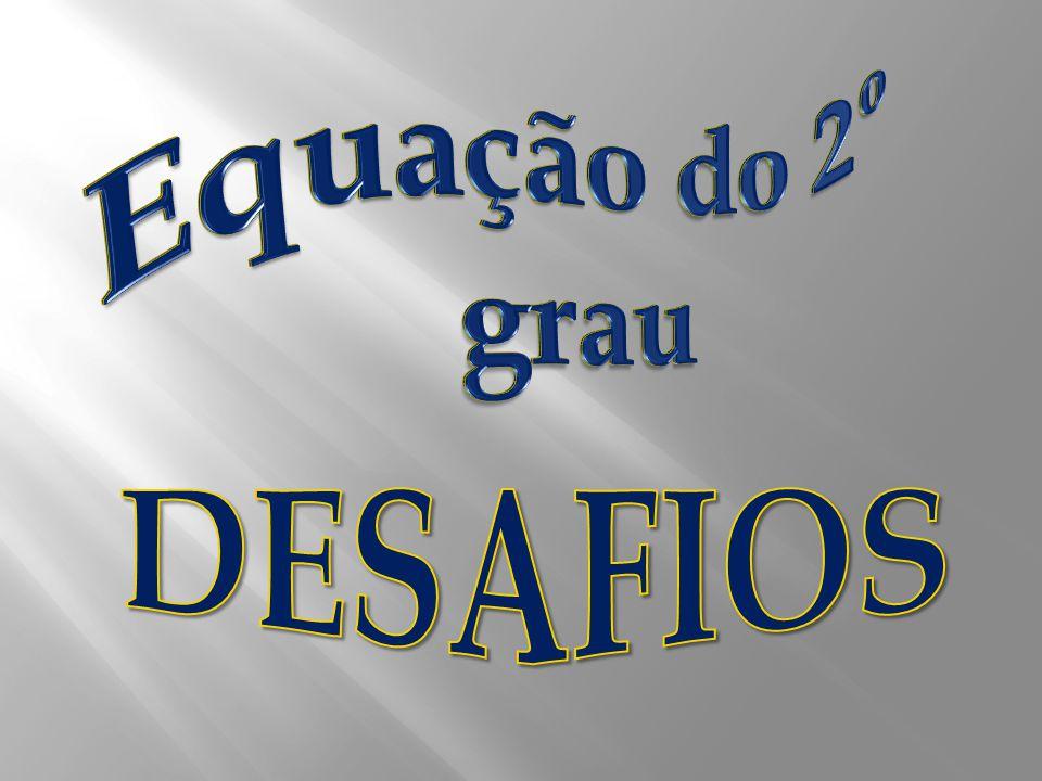 Equação do 2º grau DESAFIOS