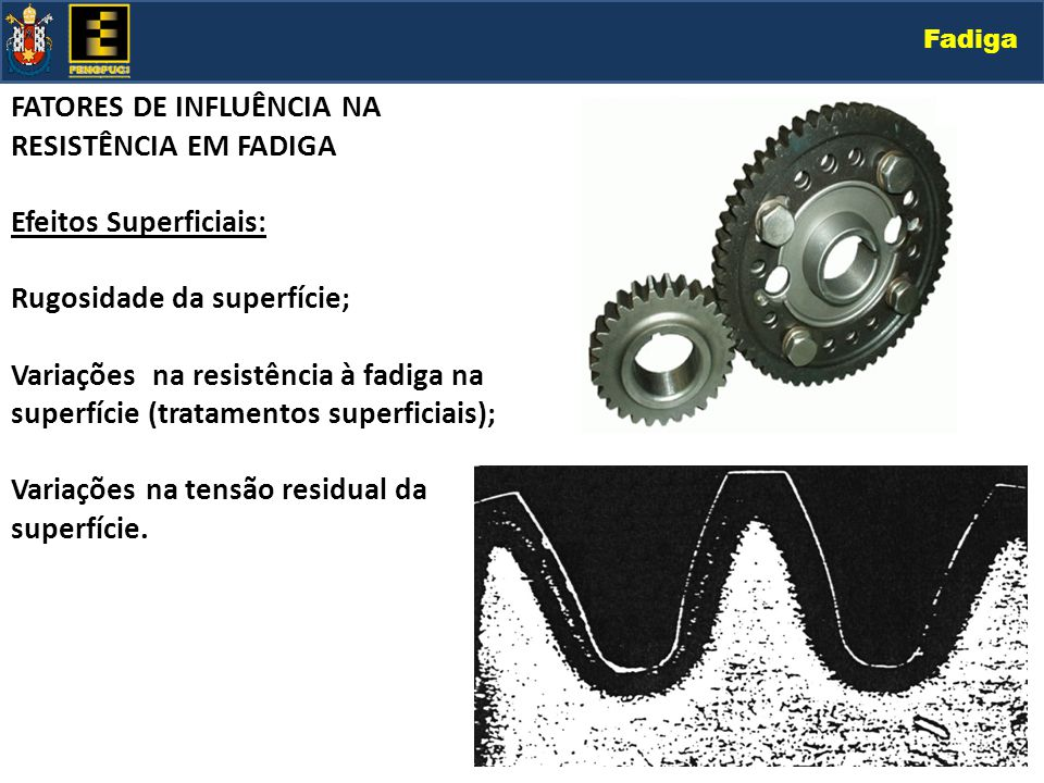 FATORES DE INFLUÊNCIA NA RESISTÊNCIA EM FADIGA