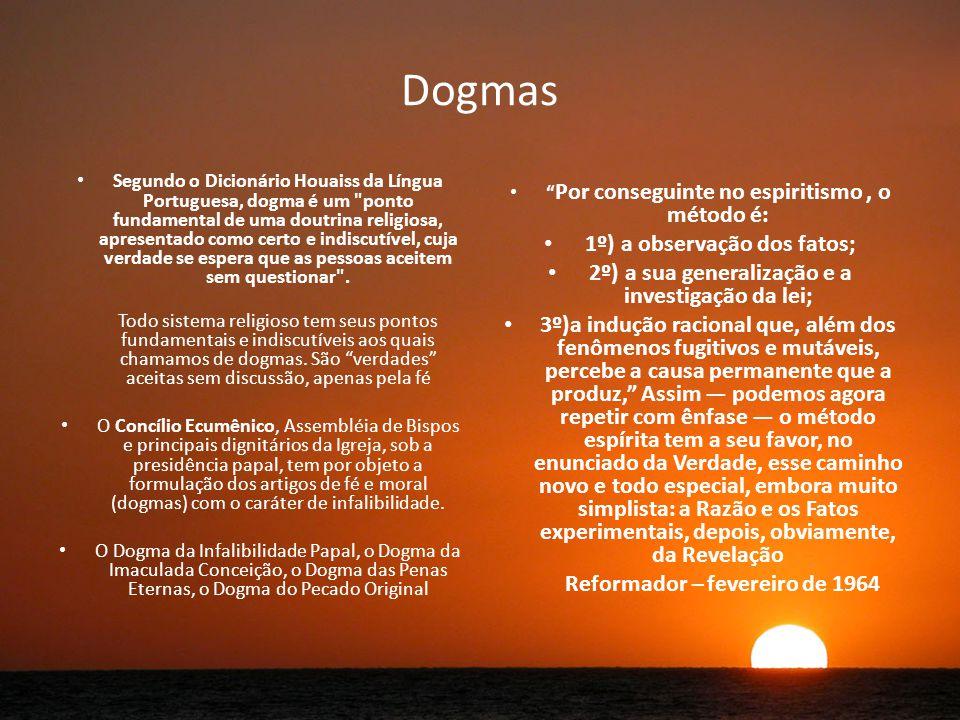 Dogmas 1º) a observação dos fatos;