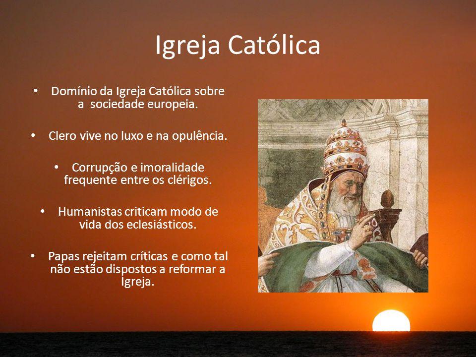 Igreja Católica Domínio da Igreja Católica sobre a sociedade europeia.