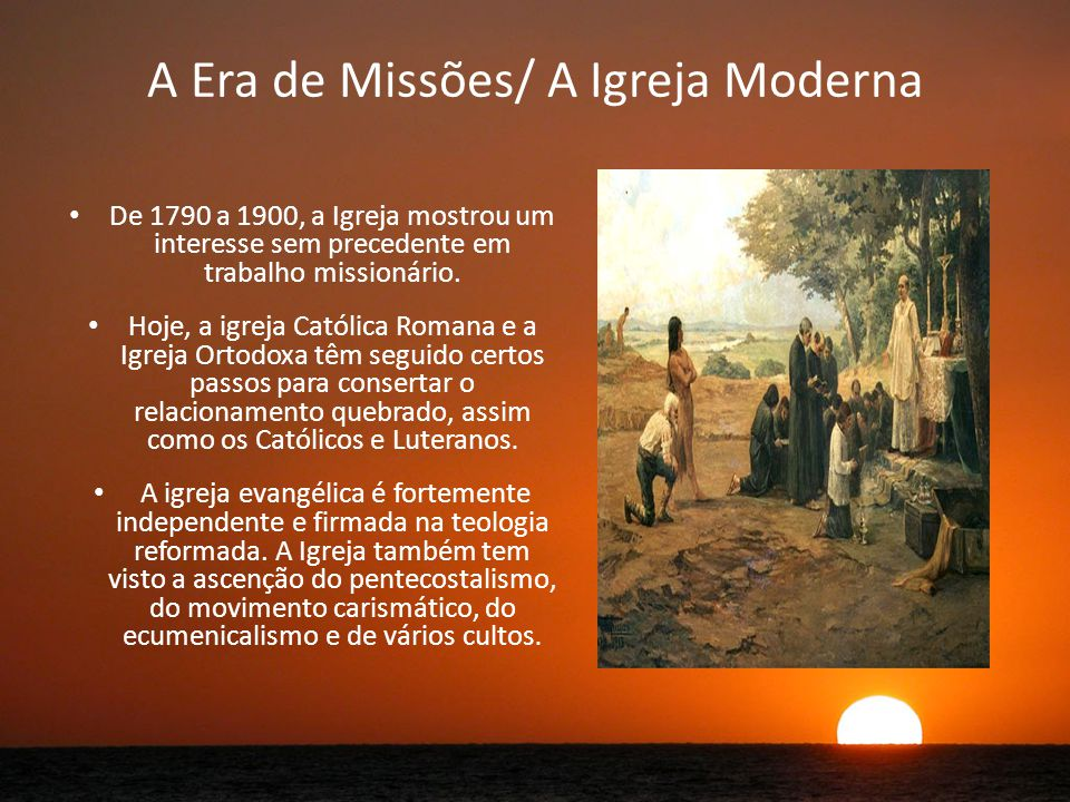 A Era de Missões/ A Igreja Moderna
