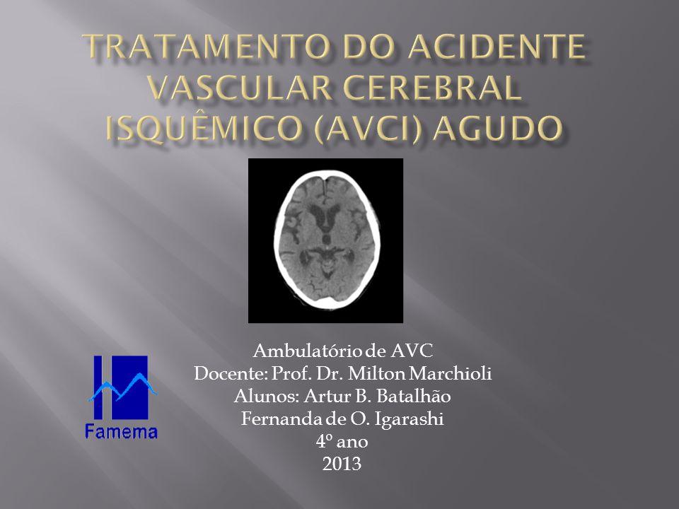 Tratamento do Acidente Vascular Cerebral Isquêmico (AVCI) agudo
