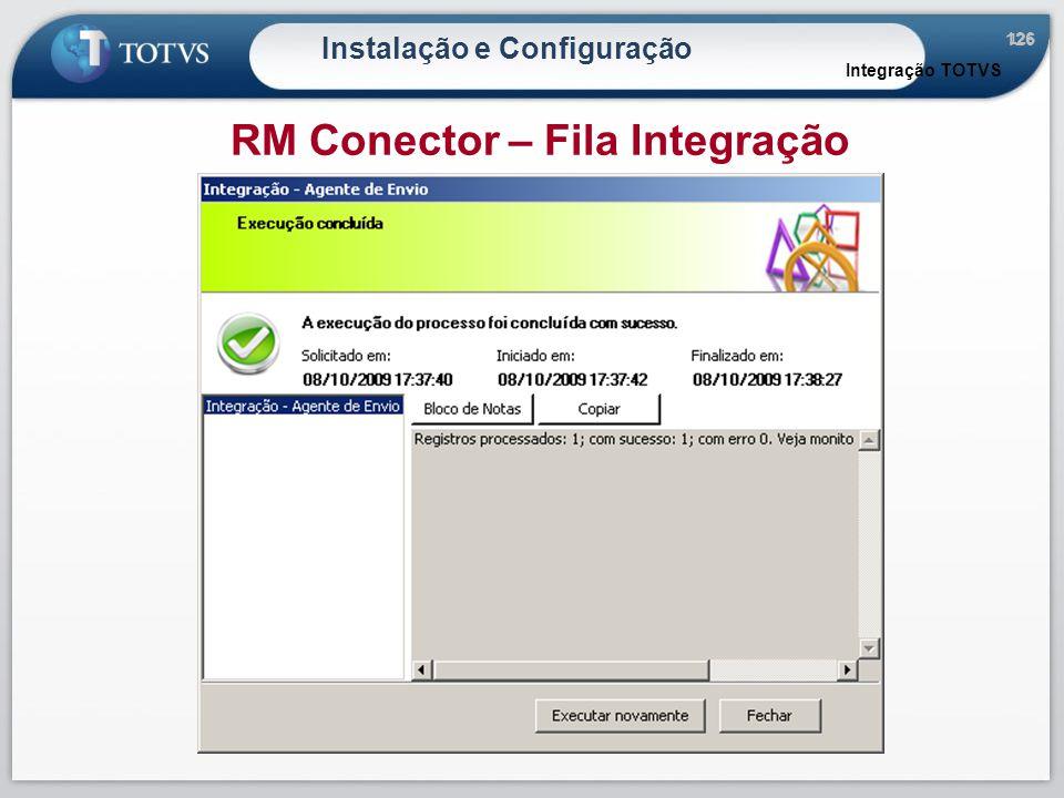 Instalação e Configuração RM Conector – Fila Integração