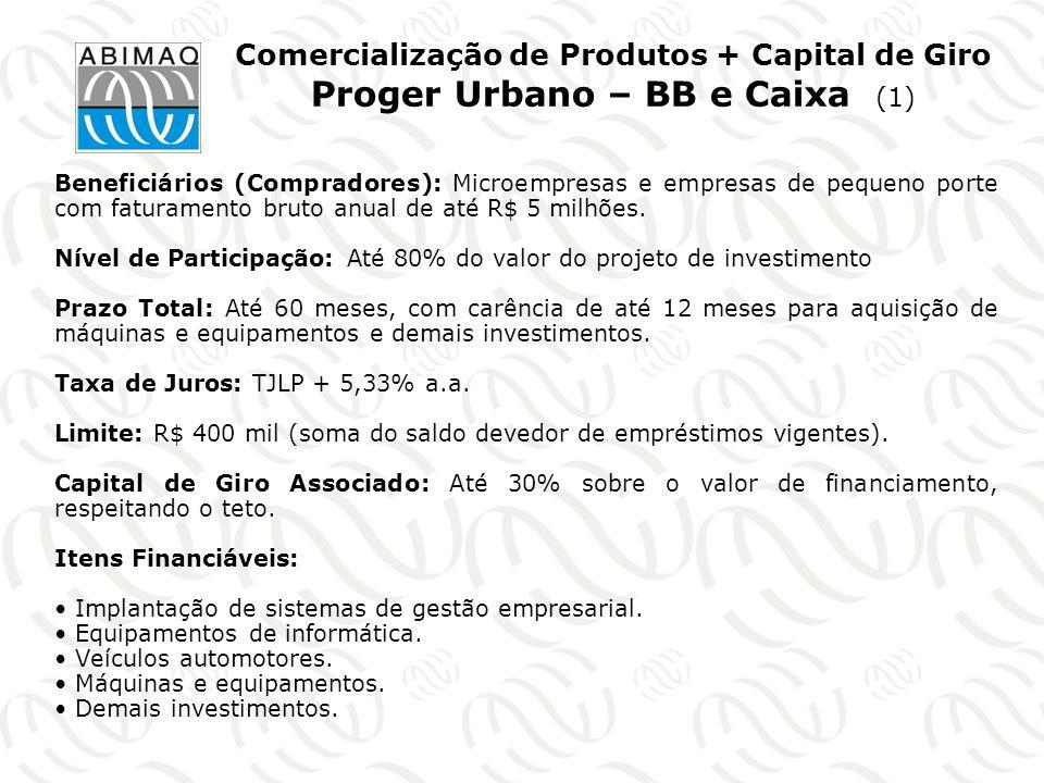 Comercialização de Produtos + Capital de Giro Proger Urbano – BB e Caixa (1)