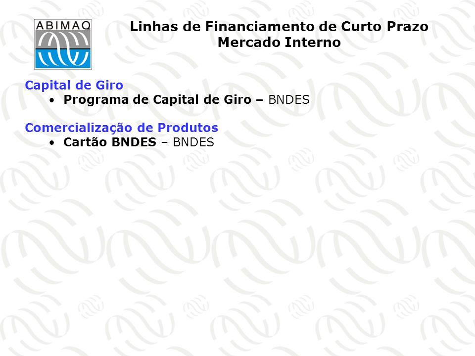Linhas de Financiamento de Curto Prazo Mercado Interno