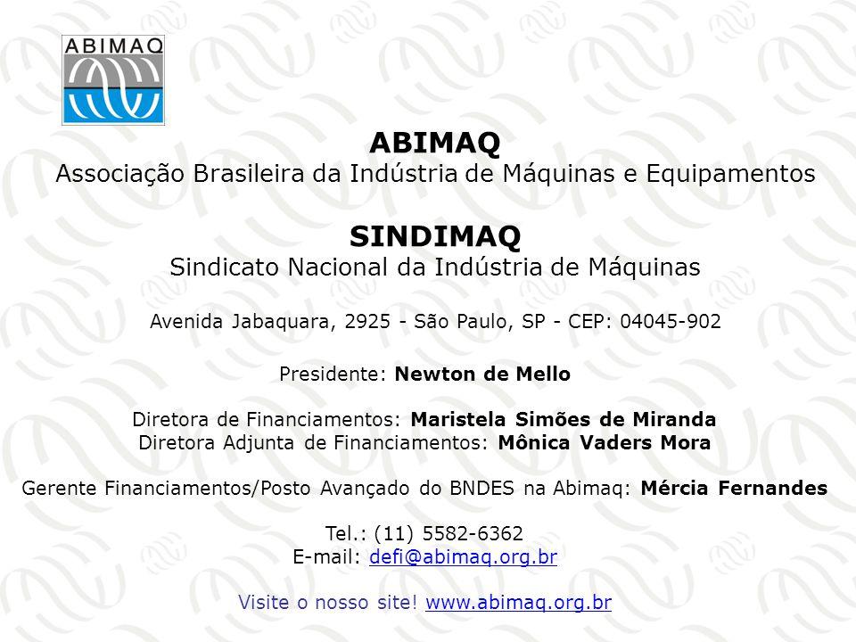 ABIMAQ Associação Brasileira da Indústria de Máquinas e Equipamentos SINDIMAQ Sindicato Nacional da Indústria de Máquinas Avenida Jabaquara, 2925 - São Paulo, SP - CEP: 04045-902