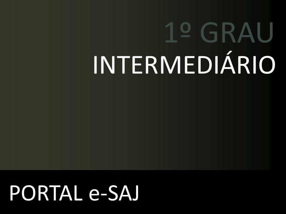 1º GRAU INTERMEDIÁRIO PORTAL e-SAJ