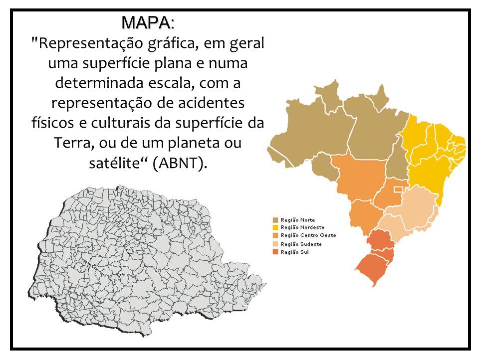 MAPA: Representação gráfica, em geral uma superfície plana e numa determinada escala, com a representação de acidentes físicos e culturais da superfície da Terra, ou de um planeta ou satélite (ABNT).