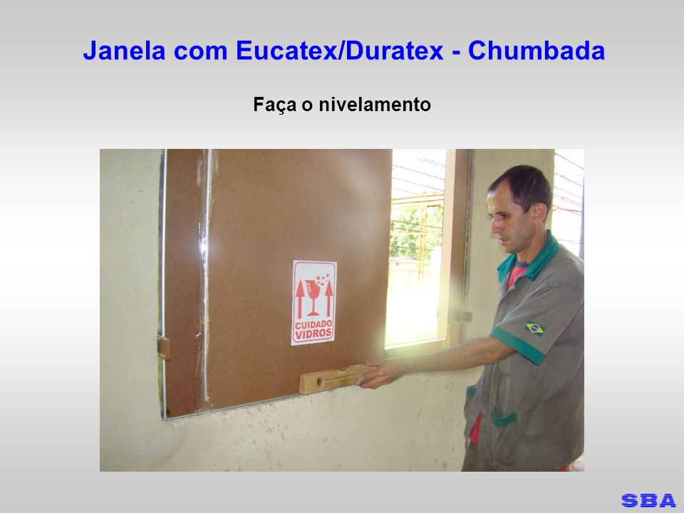 Janela com Eucatex/Duratex - Chumbada