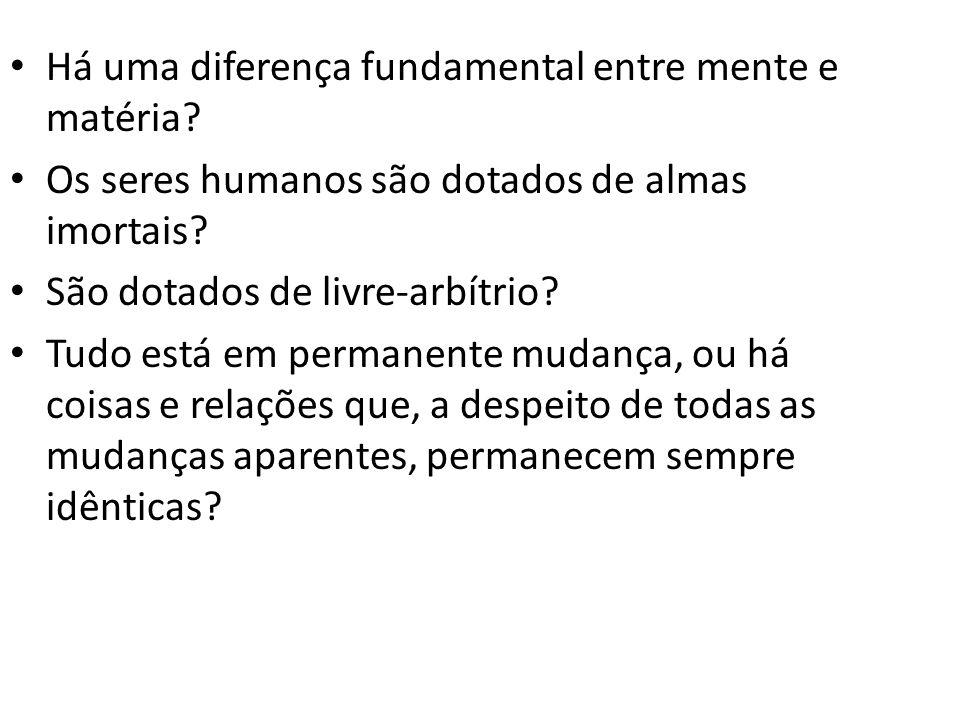Há uma diferença fundamental entre mente e matéria