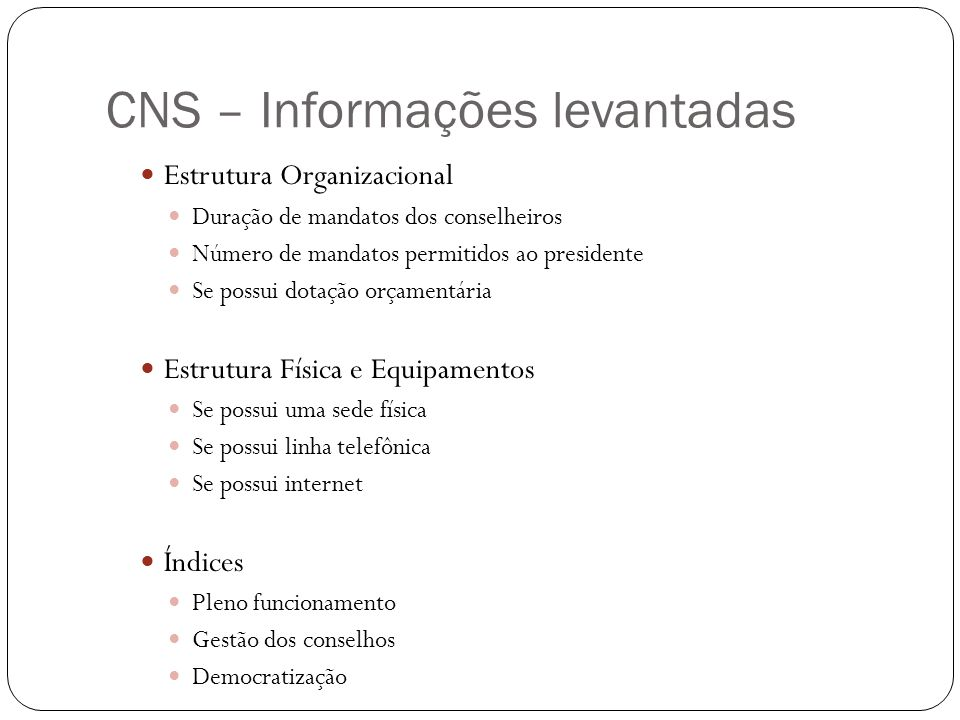 CNS – Informações levantadas