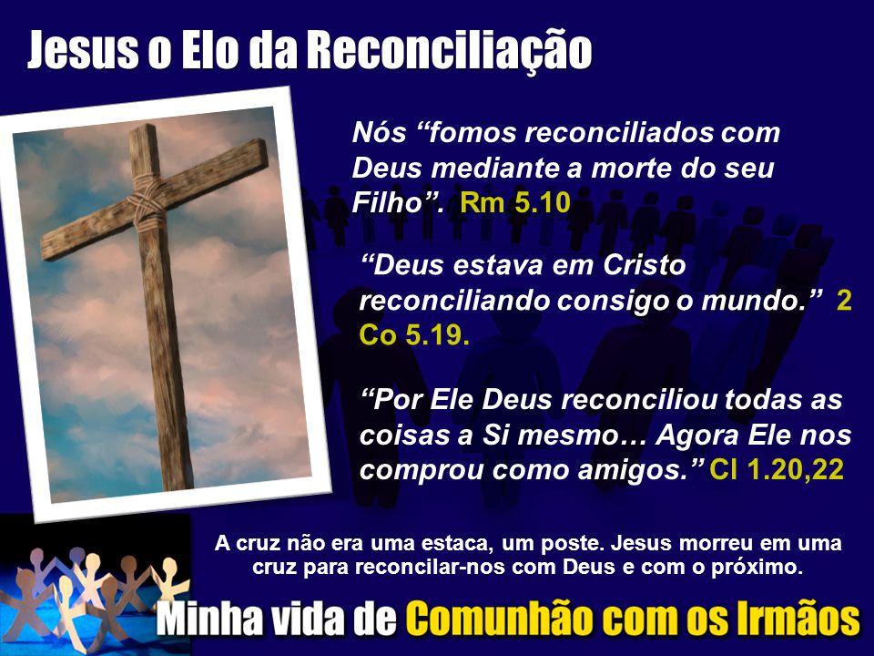 Jesus o Elo da Reconciliação