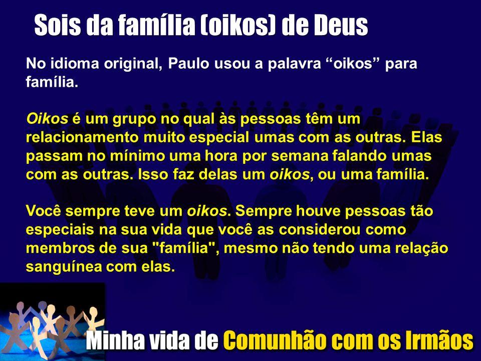 Sois da família (oikos) de Deus
