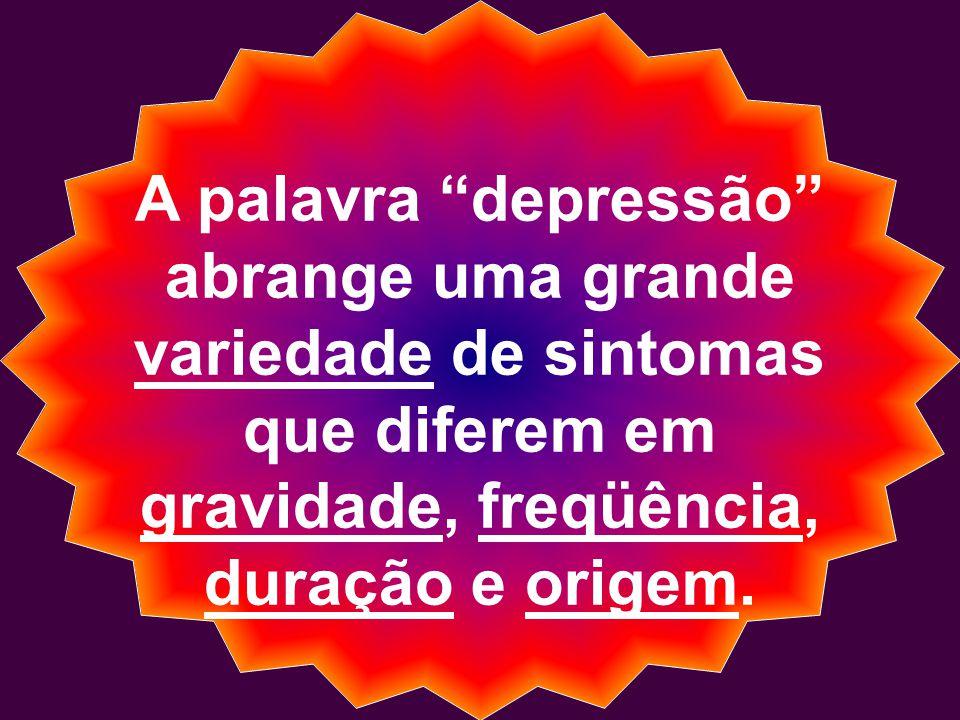 A palavra depressão abrange uma grande.