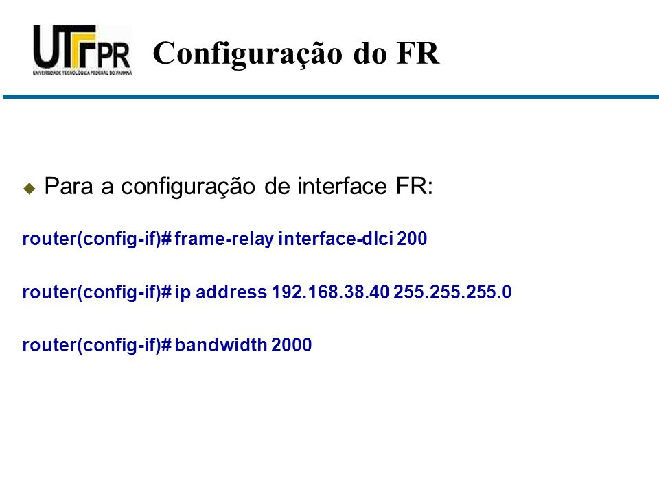 Configuração do FR Para a configuração de interface FR: