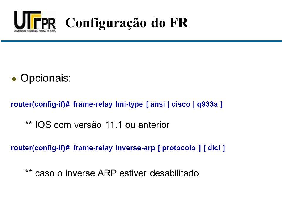 Configuração do FR Opcionais: