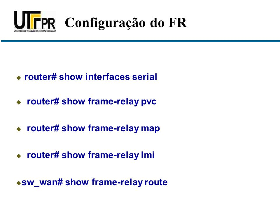 Configuração do FR router# show interfaces serial