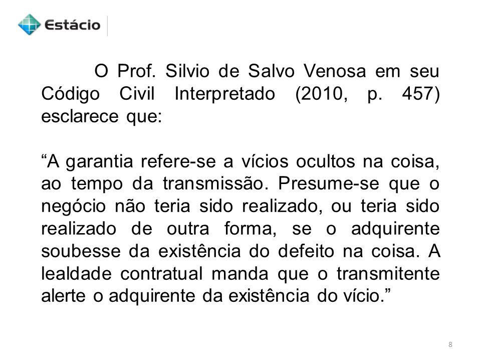 O Prof. Silvio de Salvo Venosa em seu Código Civil Interpretado (2010, p. 457) esclarece que: