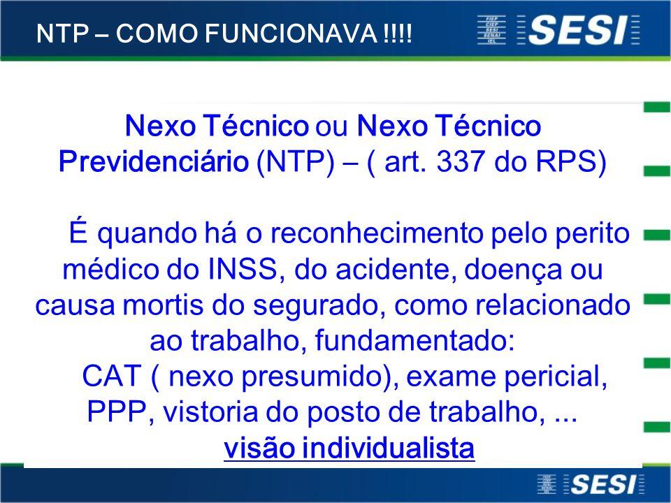 Nexo Técnico ou Nexo Técnico Previdenciário (NTP) – ( art. 337 do RPS)