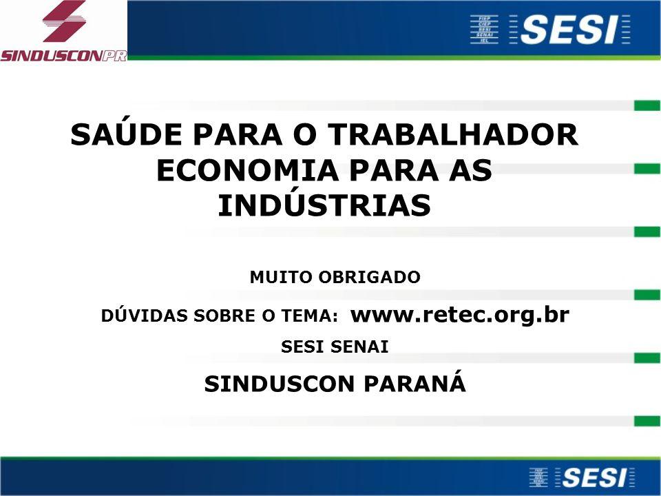 SAÚDE PARA O TRABALHADOR ECONOMIA PARA AS INDÚSTRIAS