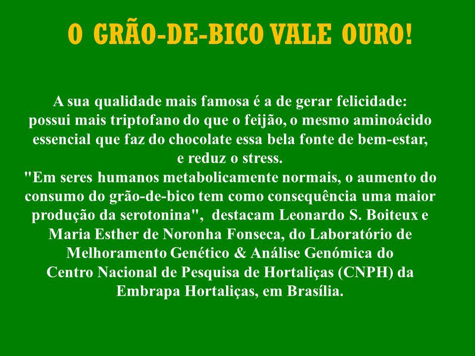 O GRÃO-DE-BICO VALE OURO!