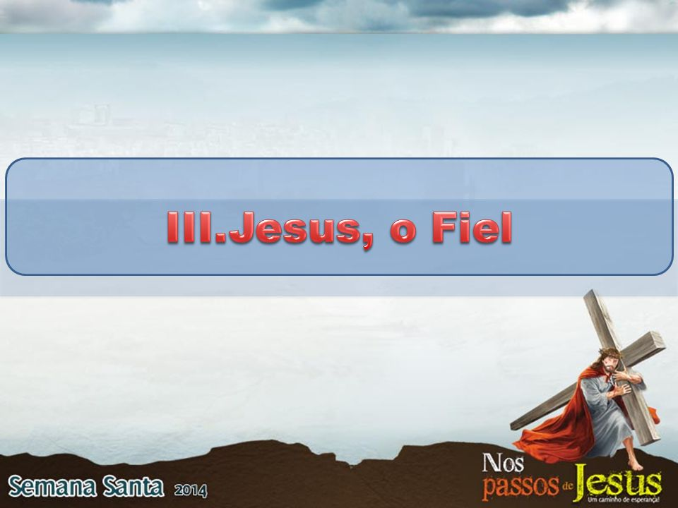 Jesus, o Fiel