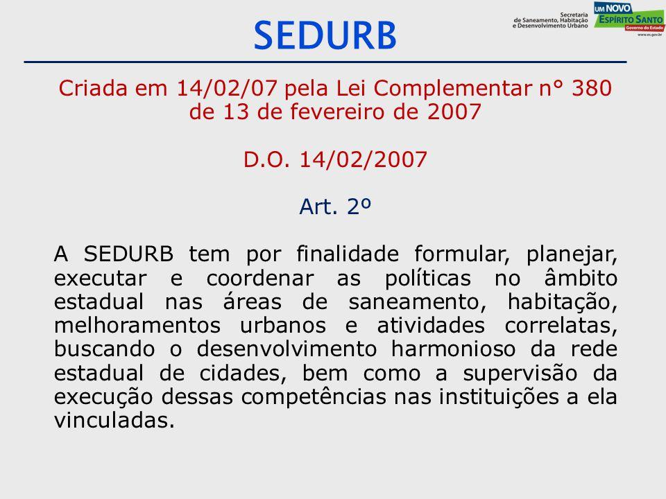 Criada em 14/02/07 pela Lei Complementar n° 380